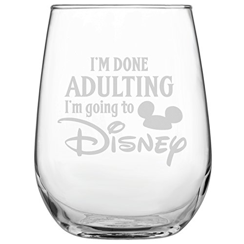 Engraved Stemless Wine Glass | Disney-Inspired Glass | Mickey Mouse Fan | Minnie Mouse Fan | Funny Birthday | by Laser Etchpressions | I'm Done Adulting I'm Going To Disney (Beauty And The Beast Party Food Ideas)