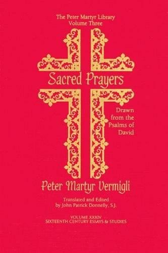 Sacred Prayers: Drawn from the Psalms of David volume 3 (Sixteenth Century Essays and Studies)