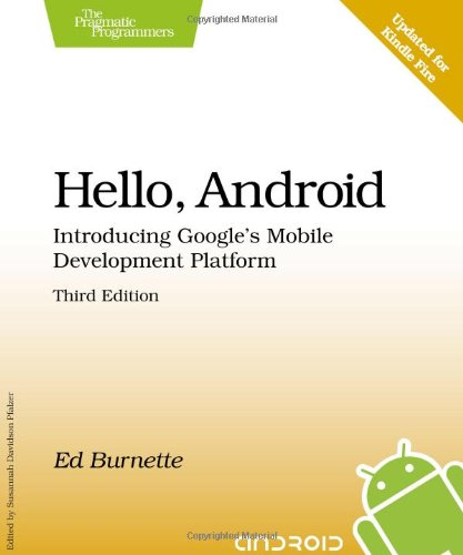 Hello, Android: Introducing Google's Mobile Development Platform (Pragmatic Programmers) by Pragmatic Bookshelf
