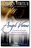 Angel Visions: True Stories of People Who Have Seen Angels and How You Can See Angels Too!