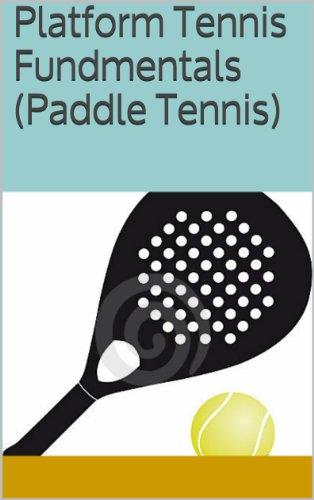 Platform Tennis Fundmentals (Paddle (Racquets Platform)
