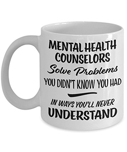 Mental Health Counselor Gift Mug - Funny Novelty Appreciation Coffee Cup