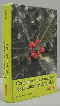 Connaître et reconnaître les plantes médicinales par Loïc Girre