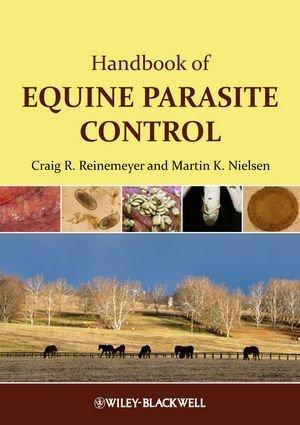 Handbook of Equine Parasite Control 1st Edition by Reinemeyer, Craig, Nielsen, Martin (2012) -