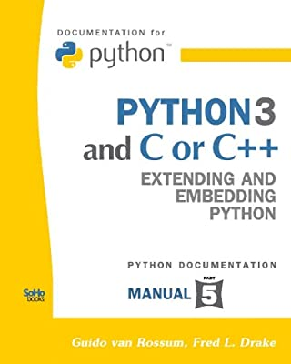 Python 3 And C Or C++: Extending And Embedding Python