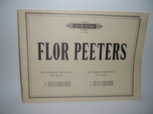 - Flor Peeters 30 Chorale Preludes on Well Known Hymn Tunes for Organ (No. 6023)