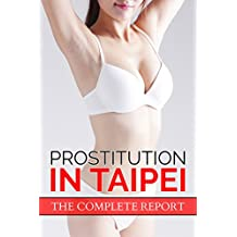 Prostitution in Taipei: The Complete Report