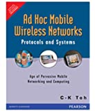 Ad Hoc Mobile Wireless Networks: Protocols and Systems (Old Edition)