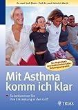 Mit Asthma komme ich klar: So bekommen Sie Ihre Erkrankung in den Griff. Das Begleitbuch zum bundesweiten NASA-Schulungsprogramm (NASA = Nationales ... Schulungsprogramm für erwachsene Asthmatiker)