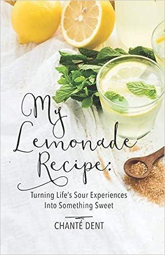f78e7edfdf53e My Lemonade Recipe  Turning Life s Sour Experiences Into Something Sweet  Paperback – October 26