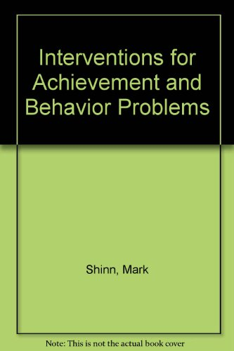 National Association of School Psychologists:  Interventions for Achievement and Behavior Problems