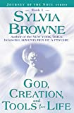God, Creation, and Tools for Life (Journey of the Soul Series: Book 1)