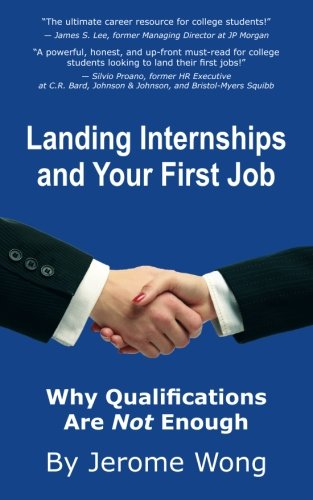 Landing Internships and Your First Job: Why Qualifications Are Not Enough