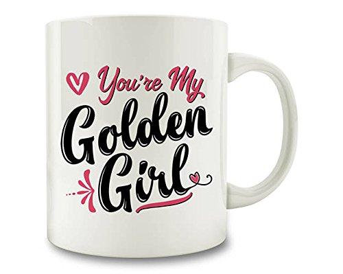 SAYOMEN - 20% OFF SALE - You're My Golden Girl Coffee Mug (M408) MUG 11oz (M408)