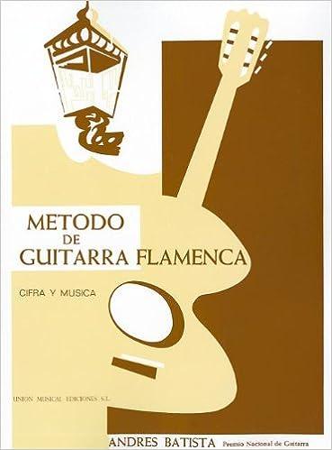 Metodo De Guitarra Flamenca: Amazon.es: Batista, Andres: Libros
