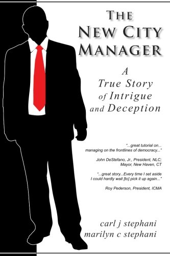 The New City Manager - A True Story of Intrigue and Deception