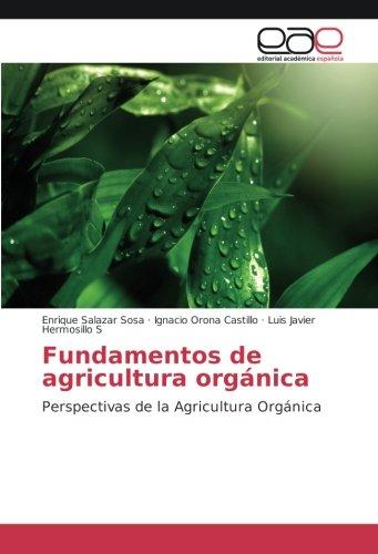 Fundamentos de agricultura orgnica: Perspectivas de la Agricultura Orgnica (Spanish Edition)