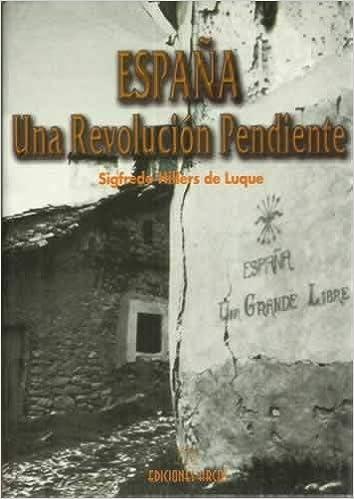 España. una revolucion pendiente: Amazon.es: Hillers, Sigfredo: Libros