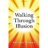 Walking Through Illusionby Betsy Otter Thompson