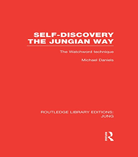Self-Discovery the Jungian Way (RLE: Jung): The Watchword Technique: Volume 4 (Routledge Library Editions: Jung) Pdf