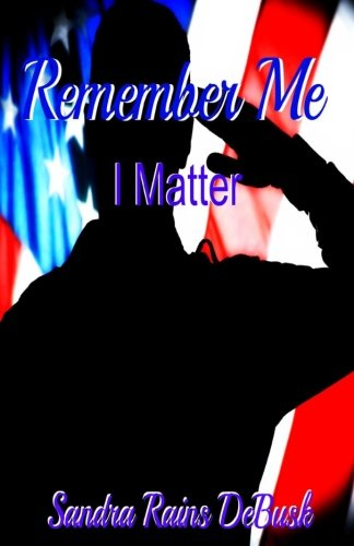Book: Remember Me - I Matter by Sandra Rains DeBusk