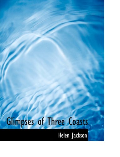 Read Online Glimpses of Three Coasts ebook