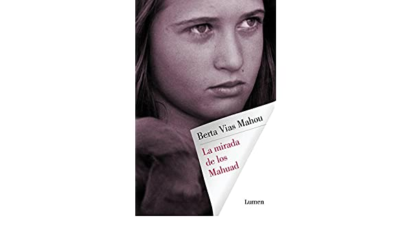 Amazon.com: La mirada de los Mahuad (Spanish Edition) eBook: Berta Vias Mahou: Kindle Store
