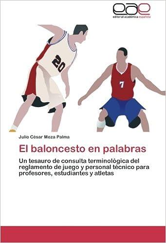 El baloncesto en palabras: Un tesauro de consulta ...