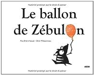 Le ballon de Zébulon par Alice Brière-Haquet