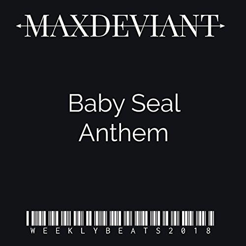 (Baby Seal Anthem)