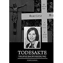 Todesakte Teufelsaustreibung - Anneliese Michel (German Edition)