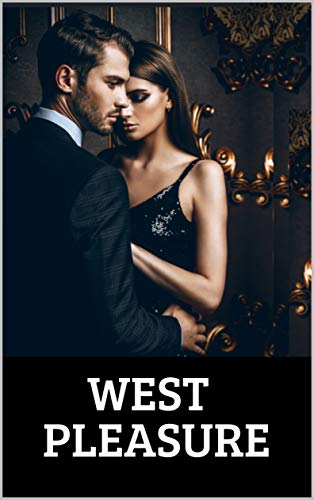WEST PLEASURE: A man's quest to continues and endless - Taboo Sex Dvd