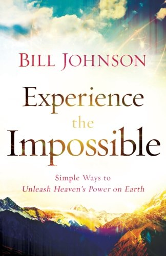 Experience the Impossible: Simple Ways to Unleash Heaven's Power on - Redding Stores Mall