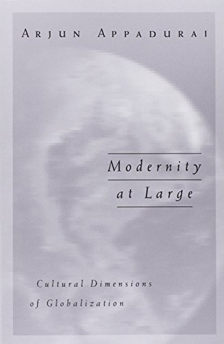 Modernity At Large: Cultural Dimensions of Globalization (Public Worlds, Vol. 1)