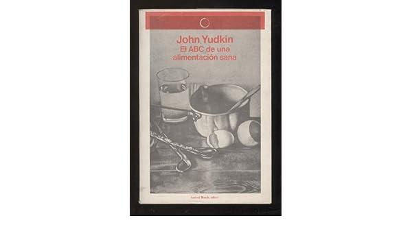 ESTE ASUNTO DE LA NUTRICIÓN (El ABC de la alimentacion sana): John YUDKIN: 9788471627773: Amazon.com: Books