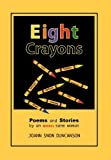 Eight Crayons, Joann Snow Duncanson, 1462867154