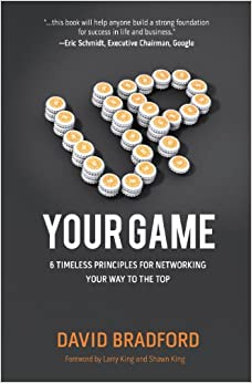 Up Your Game: 6 Timeless Principles for Networking Your Way to the Top