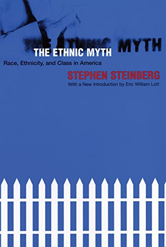 The Ethnic Myth: Race, Ethnicity, and Class in America