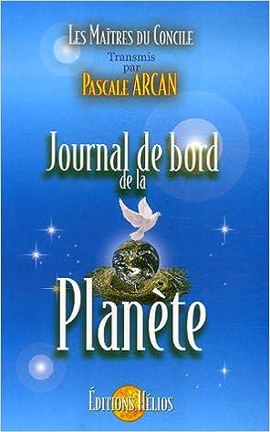 Astrologie et arts divinatoires. Téléchargement gratuit de livres ipad  Journal de bord de la planète PDF by Pascale Arcan 2880633494 087340d956d3