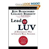 Lead with Luv: A Different Way to Create Real Success [Hardcover]