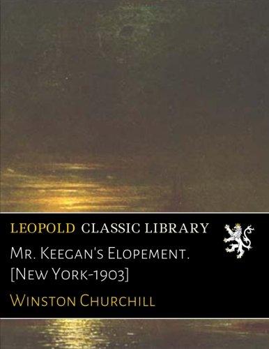 Read Online Mr. Keegan's Elopement. [New York-1903] ebook