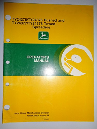 John Deere TY24375 TY24376 TY24377 TY24378 Pushed and Towed Spreaders Operators Owners Manual Original OMTY24476 B8
