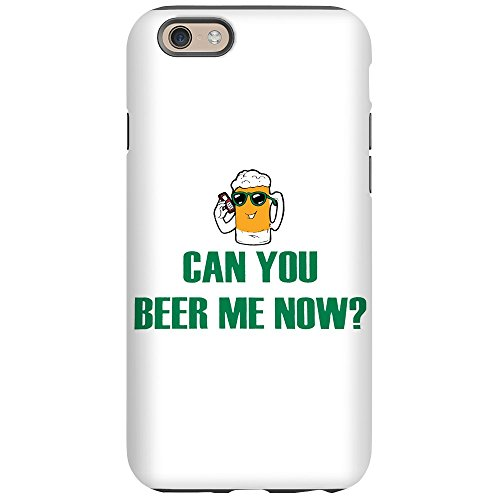 iPhone 6 Tough Case Can You Beer Me Now Beer Mug