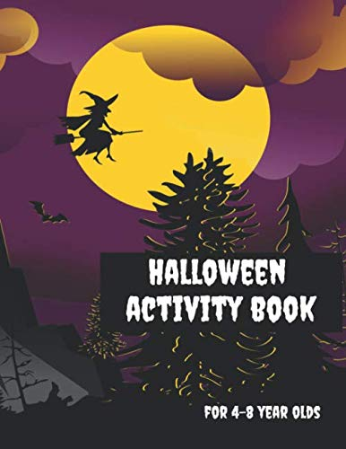 Rainy Day Halloween Activities (Halloween Activity Book for 4-8 Year Olds: Coloring Pages, Join the Dots, Tracing, Ghost Mazes. Seasonal Story Writing Prompts, Word Search Puzzles and Sudoku with Spooky)