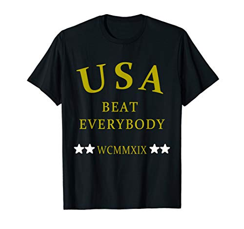 USA Beat Everybody T-Shirt for man, woman and -
