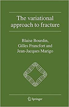 The Variational Approach to Fracture by Blaise Bourdin (2008-05-08)