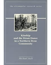 Kinship and the Drum Dance in a Northern Dene Community