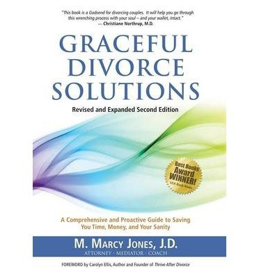 Download { [ GRACEFUL DIVORCE SOLUTIONS: A COMPREHENSIVE AND PROACTIVE GUIDE TO SAVING YOU TIME, MONEY, AND YOUR SANITY ] } Jones J D, M Marcy ( AUTHOR ) May-27-2014 Hardcover pdf epub