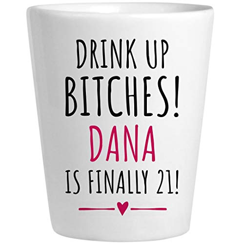 Dana 21st Birthday Gift: Ceramic Shot Glass -