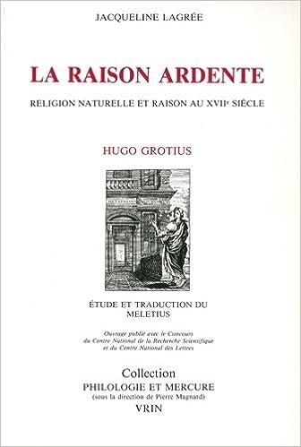Téléchargement La raison ardente: Religion naturelle et raison au XVIIe siècle pdf